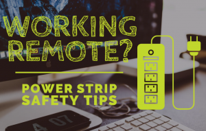 Working Remote?  Power Strip Safety Tips